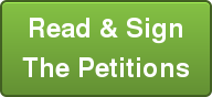 Read & Sign   The Petitions